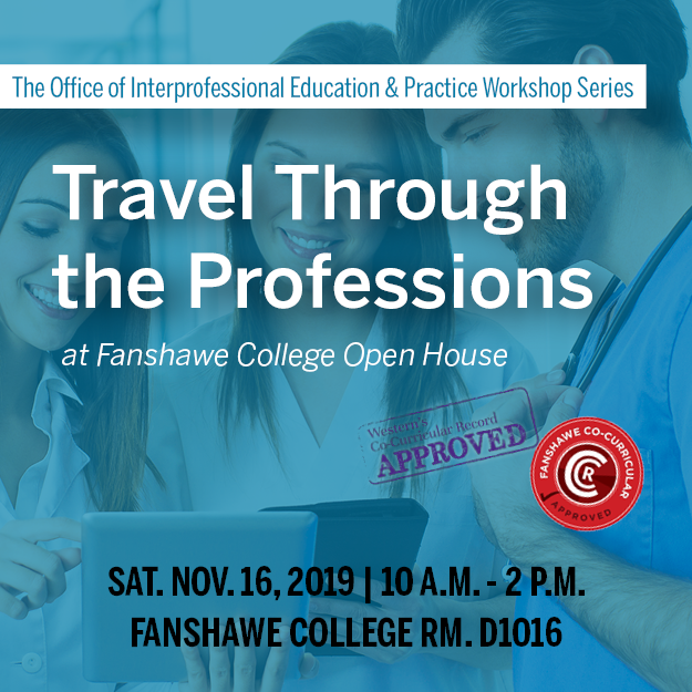 Travel Through Professions at Fanshawe Open House. Saturday November 16, 2019. 10 a.m. to 2 p.m. Fanshawe College Room D 1016.