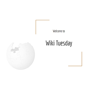 Welcome to Wiki Tuesday