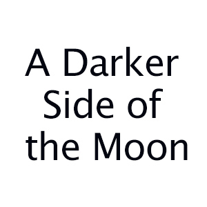Darker Side of the Moon