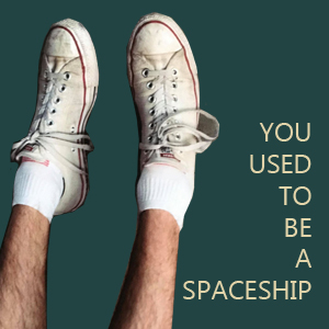 You Used to be a Spaceship